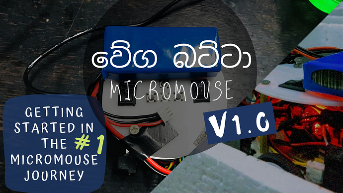 """Getting started in the micromouse journey """"වේග බට්ටා V1.0"""" #1"""